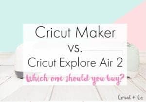 cricut-maker-vs-cricut-explore-air-2-which-one-should-you-buy