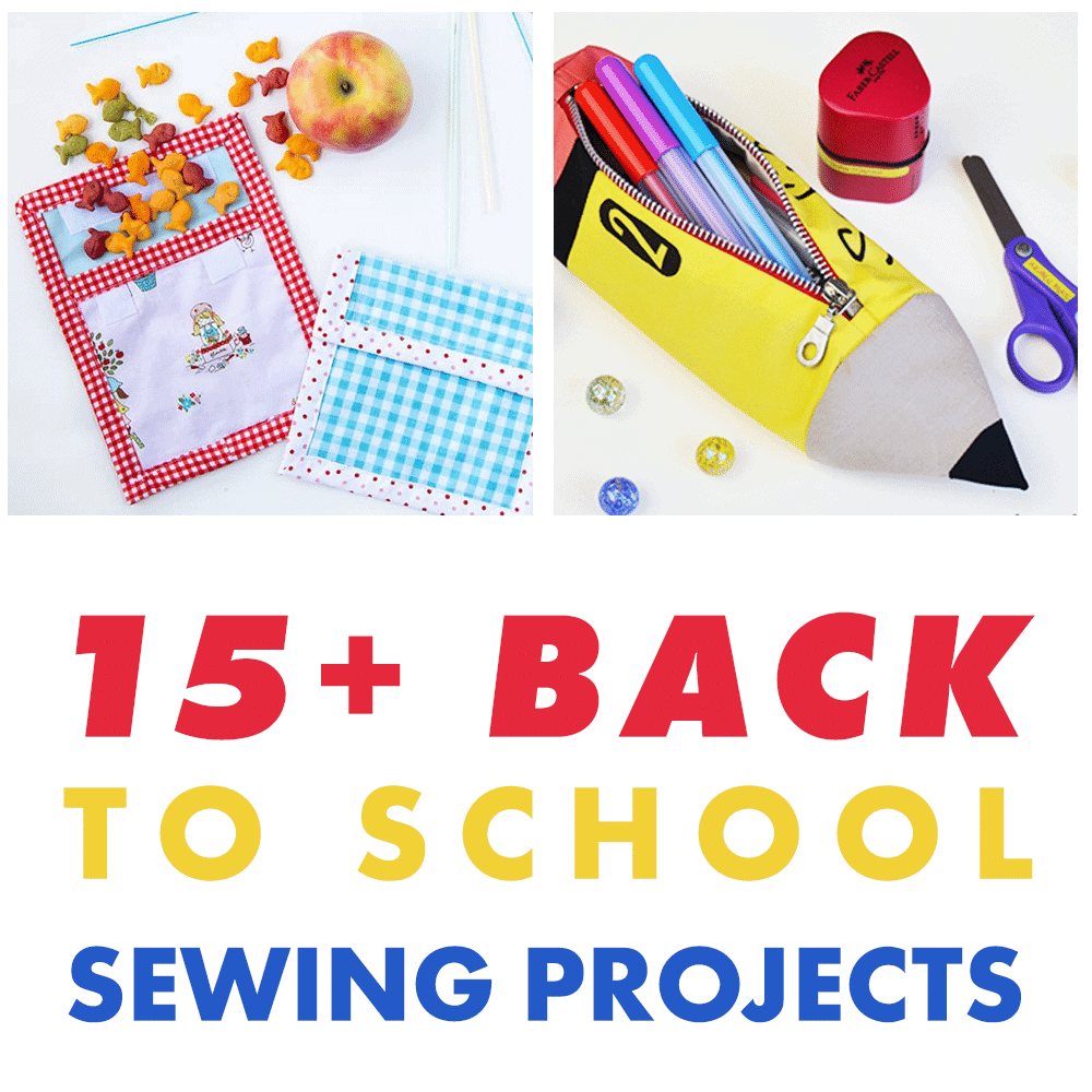 back-to-school-sewing-projects-collage-pencil-pouch-snack-bag